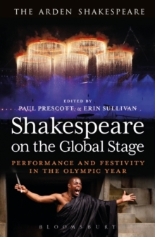 Shakespeare on the Global Stage : Performance and Festivity in the Olympic Year, Paperback / softback Book