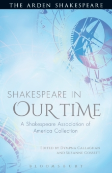 Shakespeare in Our Time : A Shakespeare Association of America  Collection, Hardback Book