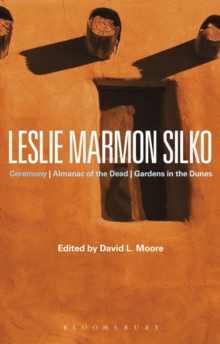 Leslie Marmon Silko : Ceremony, Almanac of the Dead, Gardens in the Dunes, Paperback / softback Book