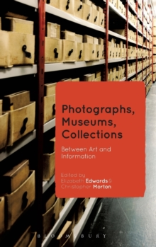 Photographs, Museums, Collections : Between Art and Information, Hardback Book