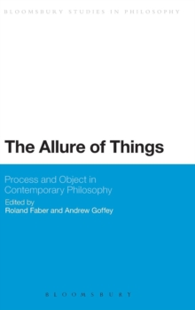 The Allure of Things: Process and Object in Contemporary Philosophy, Hardback Book
