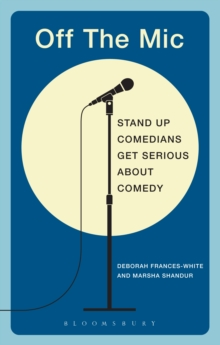 Off the Mic : The World's Best Stand-Up Comedians Get Serious About Comedy, Paperback Book
