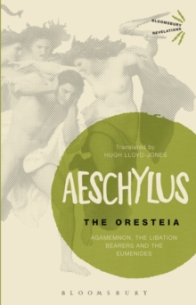The Oresteia : Agamemnon, The Libation Bearers and The Eumenides, Paperback / softback Book