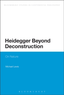 Heidegger Beyond Deconstruction : On Nature, Paperback / softback Book