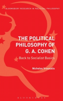 The Political Philosophy of G. A. Cohen : Back to Socialist Basics, Hardback Book