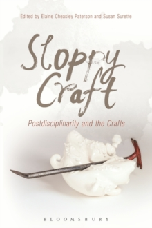 Sloppy Craft : Postdisciplinarity and the Crafts, Paperback Book