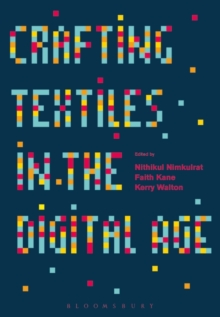 Crafting Textiles in the Digital Age, Paperback Book