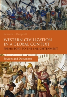 Western Civilization in a Global Context: Prehistory to the Enlightenment : Sources and Documents, Paperback / softback Book