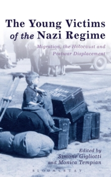 The Young Victims of the Nazi Regime : Migration, the Holocaust and Postwar Displacement, Hardback Book