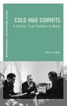 Cold War Summits : A History, from Potsdam to Malta, Hardback Book