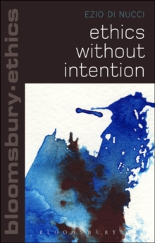 Ethics Without Intention, Paperback / softback Book