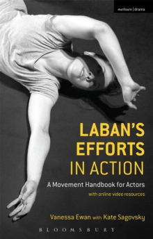 Laban's Efforts in Action : A Movement Handbook for Actors with Online Video Resources, Paperback / softback Book
