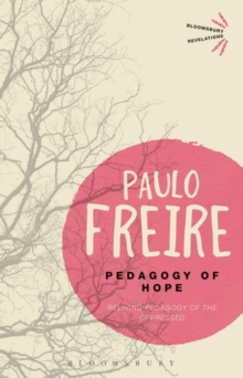 Pedagogy of Hope : Reliving Pedagogy of the Oppressed, Paperback Book