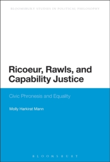 Ricoeur, Rawls, and Capability Justice : Civic Phronesis and Equality, Paperback / softback Book