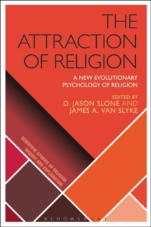 The Attraction of Religion : A New Evolutionary Psychology of Religion, Hardback Book