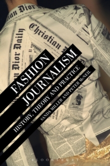 Fashion Journalism : History, Theory, and Practice, Paperback Book