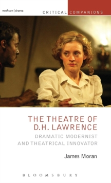 The Theatre of D.H. Lawrence : Dramatic Modernist and Theatrical Innovator, Hardback Book