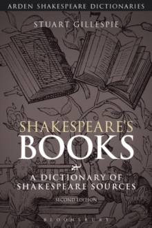 Shakespeare's Books : A Dictionary of Shakespeare Sources, Paperback Book