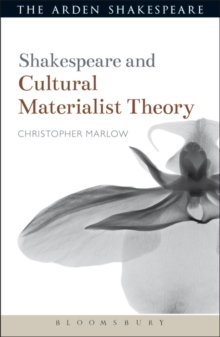 Shakespeare and Cultural Materialist Theory, Paperback / softback Book