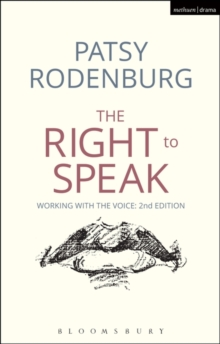 The Right to Speak : Working with the Voice, Paperback Book