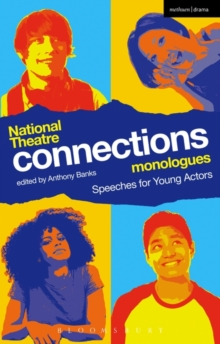 National Theatre Connections Monologues : Speeches for Young Actors, Paperback / softback Book