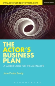 The Actor's Business Plan : A Career Guide for the Acting Life, Paperback / softback Book