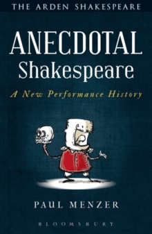 Anecdotal Shakespeare : A New Performance History, Paperback Book