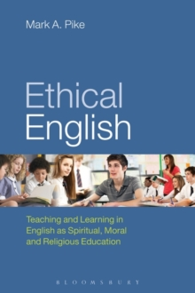 Ethical English : Teaching and Learning in English as Spiritual, Moral and Religious Education, Paperback / softback Book