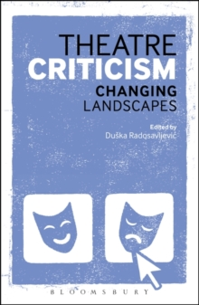 Theatre Criticism : Changing Landscapes, Paperback / softback Book