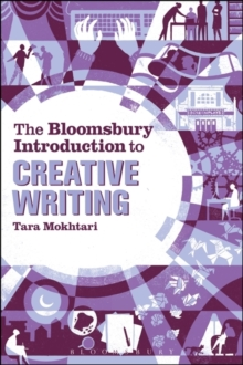 The Bloomsbury Introduction to Creative Writing, Paperback / softback Book