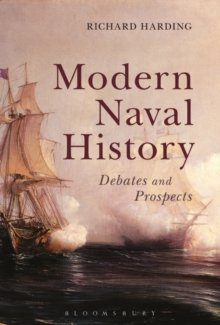 Modern Naval History : Debates and Prospects, Paperback Book