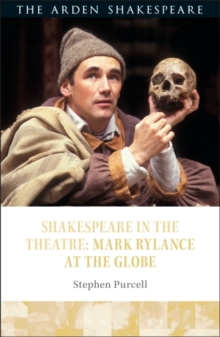 Shakespeare in the Theatre: Mark Rylance at the Globe, Paperback / softback Book