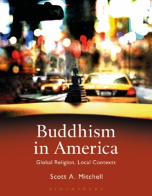 Buddhism in America : Global Religion, Local Contexts, Paperback / softback Book