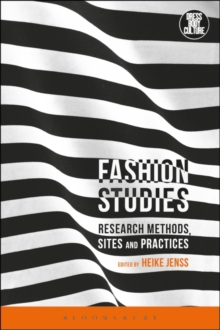 Fashion Studies : Research Methods, Sites, and Practices, Paperback Book