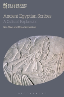 Ancient Egyptian Scribes : A Cultural Exploration, Hardback Book