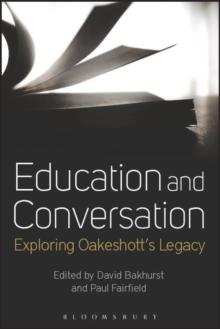Education and Conversation : Exploring Oakeshott's Legacy, Hardback Book