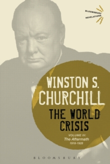 The World Crisis Volume IV : 1918-1928: The Aftermath, Paperback / softback Book
