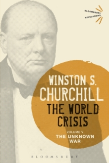 The World Crisis Volume V : The Unknown War, Paperback / softback Book