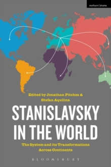 Stanislavsky in the World : The System and its Transformations Across Continents, Paperback / softback Book
