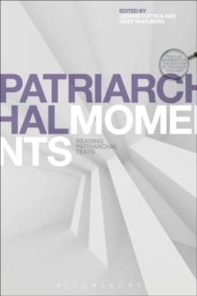 Patriarchal Moments : Reading Patriarchal Texts, Paperback / softback Book
