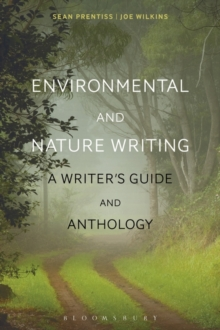 Environmental and Nature Writing : A Writer's Guide and Anthology, Paperback Book