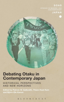 Debating Otaku in Contemporary Japan : Historical Perspectives and New Horizons, Hardback Book