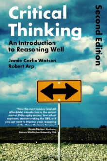 Critical Thinking : An Introduction to Reasoning Well, Paperback Book