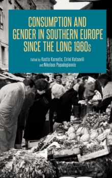 Consumption and Gender in Southern Europe since the Long 1960s, Hardback Book