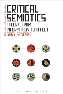 Critical Semiotics : Theory, from Information to Affect, Hardback Book