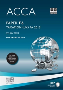 ACCA F6 Taxation FA2013 : Study Text, Paperback Book