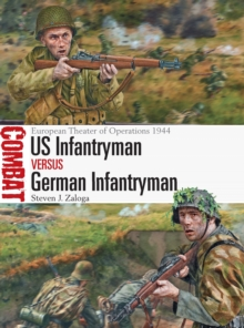 US Infantryman vs German Infantryman : European Theater of Operations 1944, Paperback Book