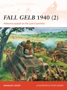 Fall Gelb 1940 2 : Airborne assault on the Low Countries, Paperback / softback Book