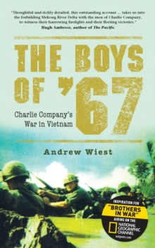 The Boys of '67 : Charlie Company's War in Vietnam, Paperback / softback Book