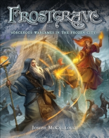 Frostgrave : Fantasy Wargames in the Frozen City, Hardback Book